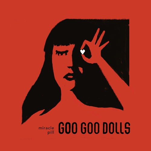 Goo Goo Dolls - Miracle Pill (2019)