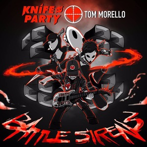 Knife Party - Battle Sirens (feat. Tom Morello) (Single) (2016)