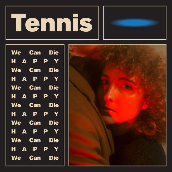 Tennis - We Can Die Happy (EP) (2017)