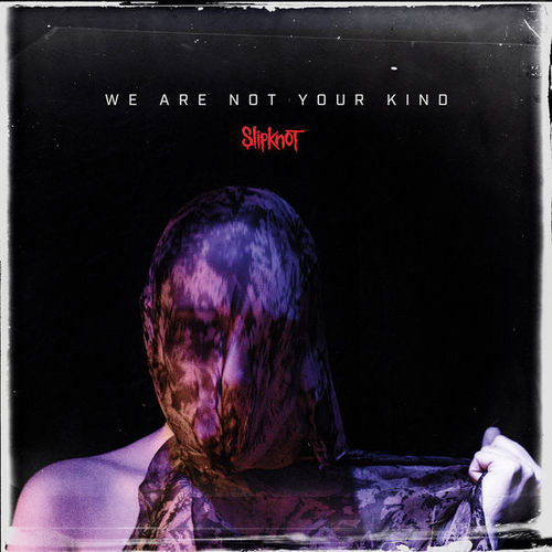 Slipknot - We Are Not Your Kind (Japanese Edition) (2019)