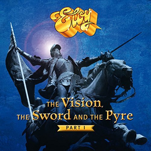 Eloy - The Vision, the Sword and the Pyre, Pt. 1 (2017)