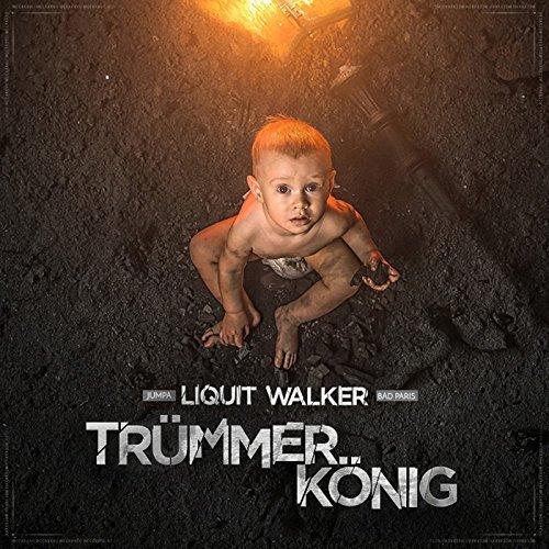 Liquit Walker - Trümmerkönig (2017)