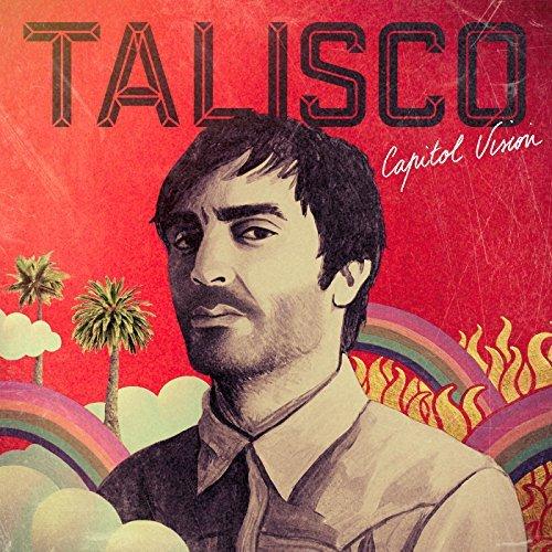 Talisco - Capitol Vision (2017)