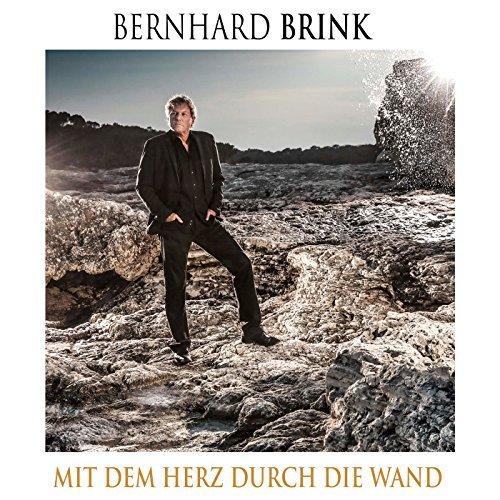 Bernhard Brink - Mit Dem Herz Durch Die Wand (2017)