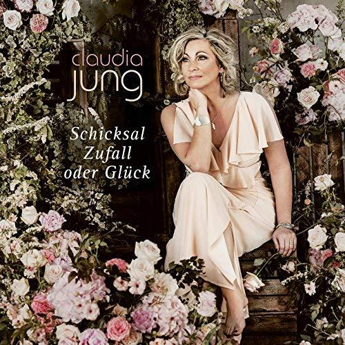 Claudia Jung - Schicksal, Zufall oder Glück (2018)