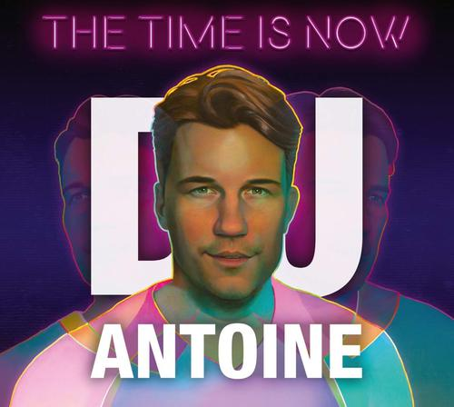 DJ Antoine - The Time Is Now (2018)