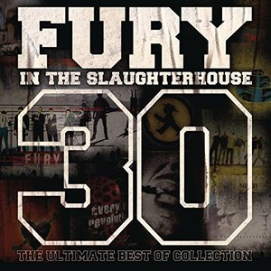 Fury In The Slaughterhouse - 30 - The Ultimate Best of Collection (2017)