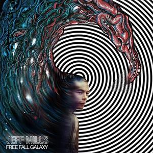 Jeff Mills - Free Fall Galaxy (2016)