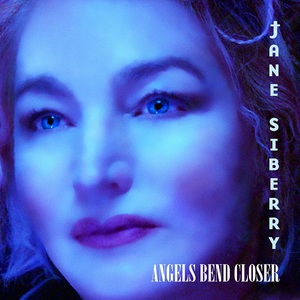 Jane Siberry - Angels Bend Closer (2016)
