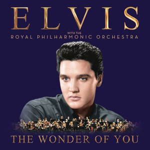 Elvis Presley & Royal Philharmonic Orchestra - The Wonder of You (2016)