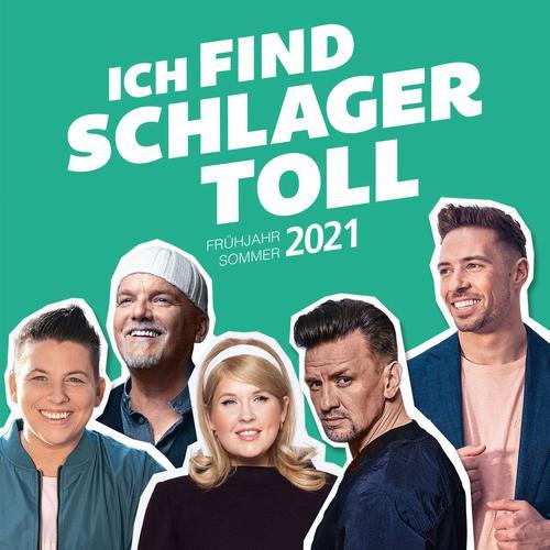 Ich find Schlager toll - Frühjahr / Sommer 2021 (2021)