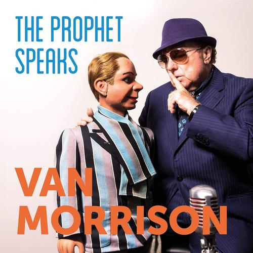 Van Morrison - The Prophet Speaks (2018)