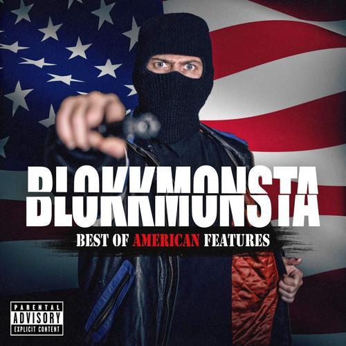 Blokkmonsta - Best of American Features (2018)