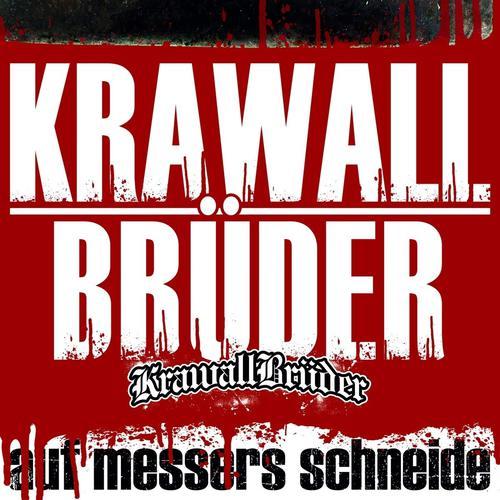 Krawallbruder - Auf Messers Schneide (Deluxe Edition) (2019)