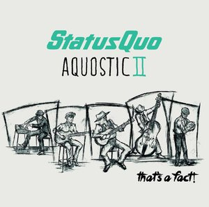Status Quo - Aquostic II - That's A Fact! (2016)