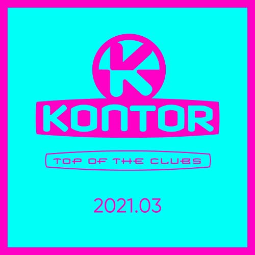 Kontor Top Of The Clubs 2021.03 (2021)