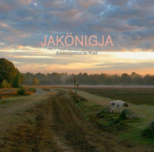 JaKönigJa - Emanzipation im Wald (2016)
