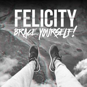 Felicity – Brace Yourself! [EP] (2016)