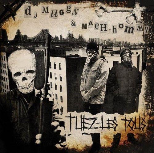 DJ Muggs & Mach-Hommy - Tuez-Les Tous (2019)