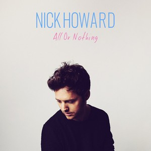 Nick Howard - All Or Nothing (2016)
