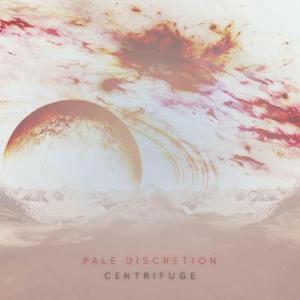 Pale Discretion - Centrifuge [EP] (2016)