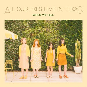 All Our Exes Live in Texas - When We Fall (2017)