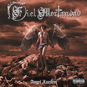 Fiel Mortandad – Angel Luciferi (2016)