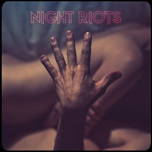 Night Riots - Love Gloom (2016)