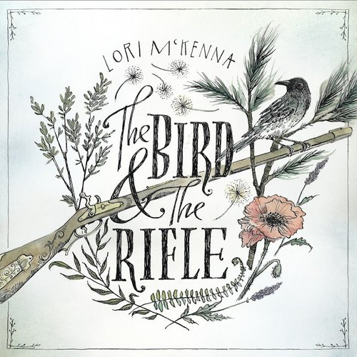 Lori McKenna - The Bird And The Rifle (2016)