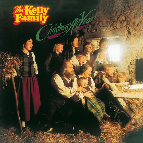 The Kelly Family - Christmas All Year (Reissue) (2017)