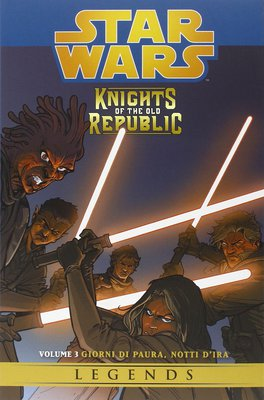 Star Wars - Knights Of The Old Republic N.03 - Giorni Di Paura, Notti D'Ira (01-2015)