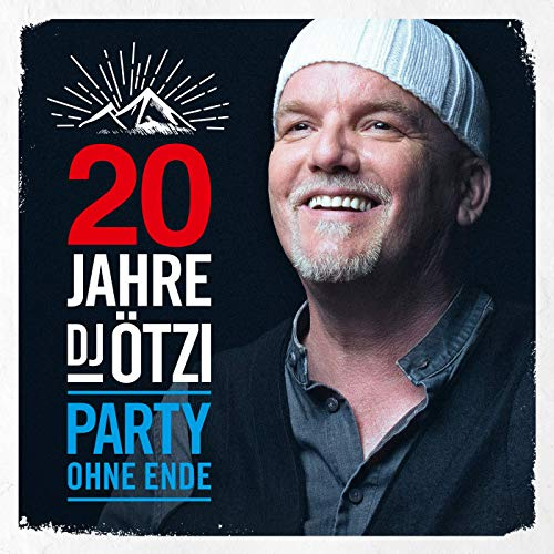 DJ Ötzi - 20 Jahre DJ Ötzi - Party ohne Ende (2019)