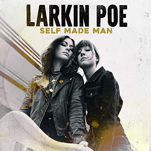 Larkin Poe - Self-Made Man (2020)