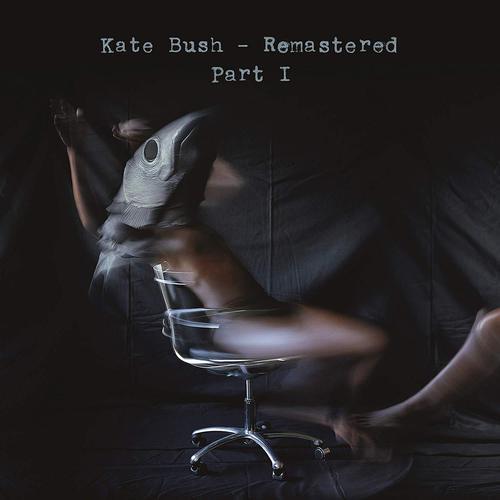 Kate Bush - Remastered Part 1 (2018)