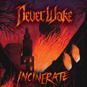 NeverWake - Incinerate (EP) (2016)