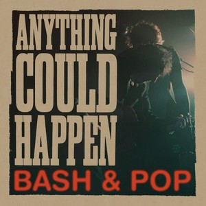 Bash & Pop – Anything Could Happen (2017) (MP3 320 Kbps)