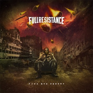 Full Resistance – Nada Que Perder (2017) (MP3 320 Kbps)
