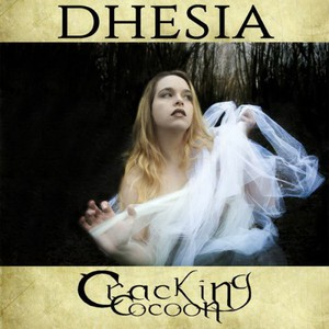 Dhesia – Cracking Cocoon (2016)