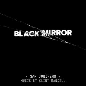 Clint Mansell – Black Mirror: San Junipero (Original Score) (2016) Album