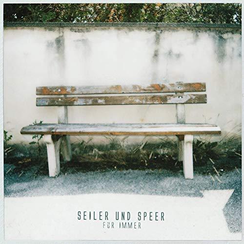 Seiler und Speer - Für Immer (2019)