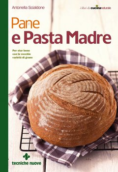 Davide Bertinotti, MassimoAntonella Scialdone - Pane e pasta madre (2017)