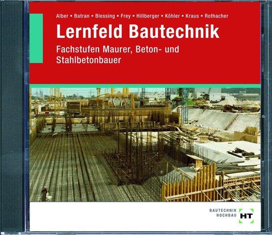: HT Lernfeld Bautechnik: Fachstufen Maurer, Beton- und Stahlbetonbauer