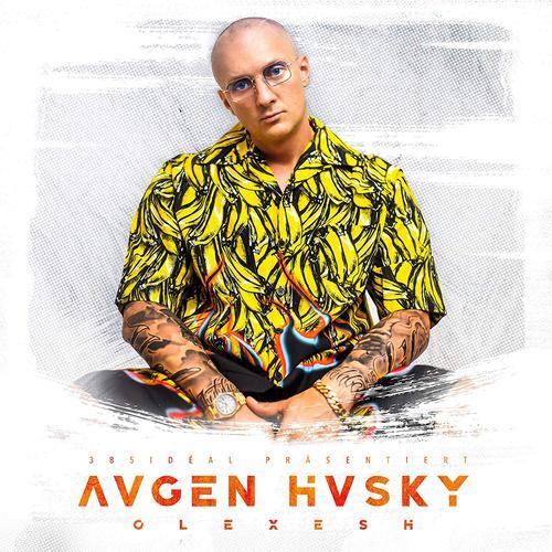 Olexesh - Augen Husky (2019)
