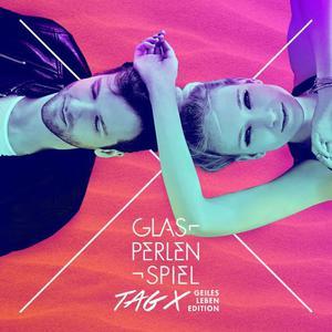 Glasperlenspiel - Tag X (Geiles Leben Edition) (2016)