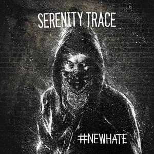 Serenity Trace - #NewHate (EP) (2016)