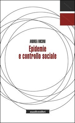 Andrea Miconi - Epidemie e controllo sociale (2020)