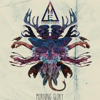 Atom Made Earth – Morning Glory (2016)