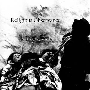 Religious Observance - Boiling Excrement (2016)