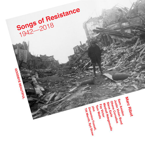 Marc Ribot - Songs Of Resistance 1942 - 2018 (2018)