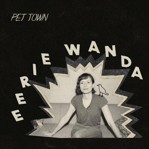 Eerie Wanda - Pet Town (2019)